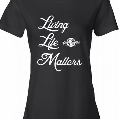 Living Life Matters women's black tshirt
