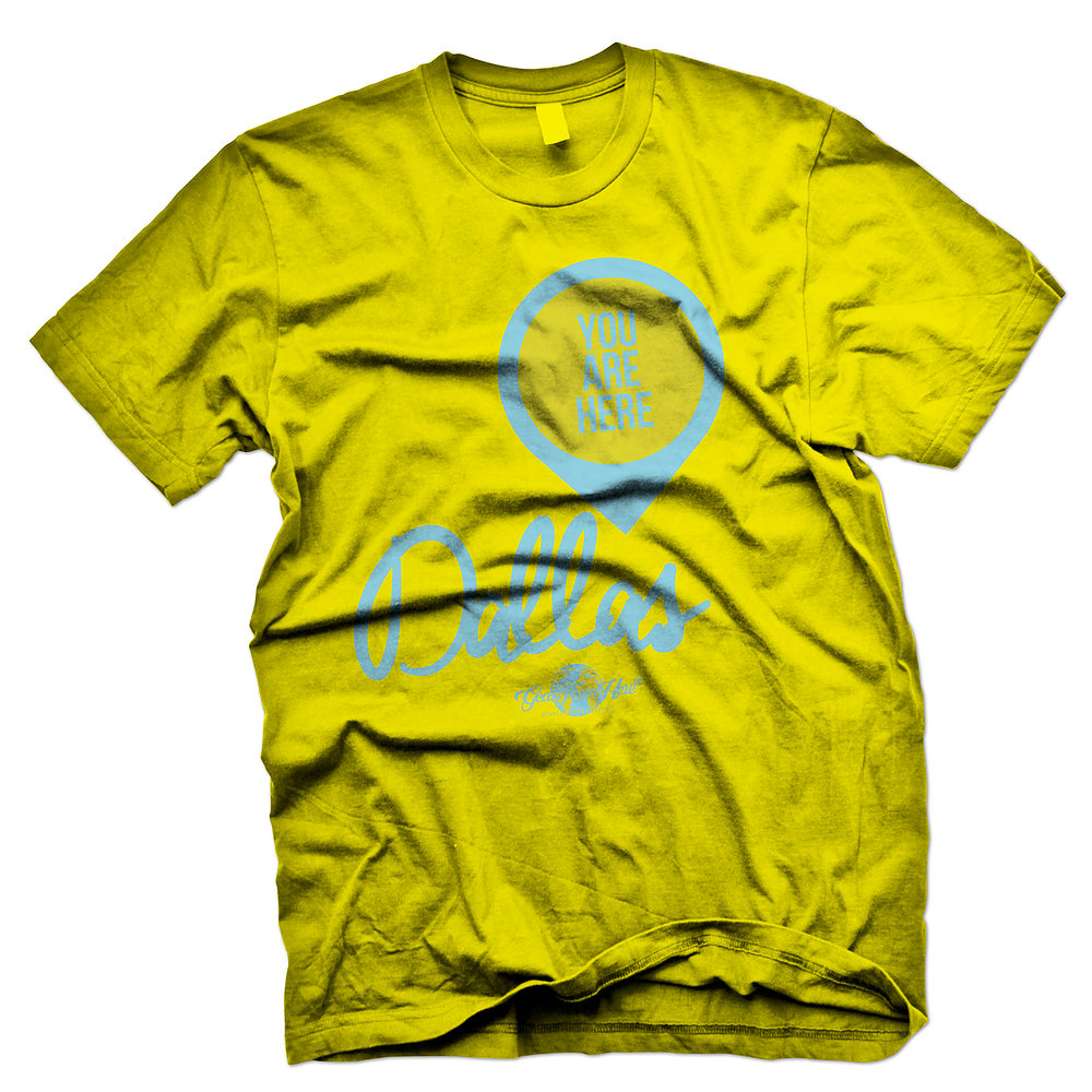You are here dallas yellow tshirt