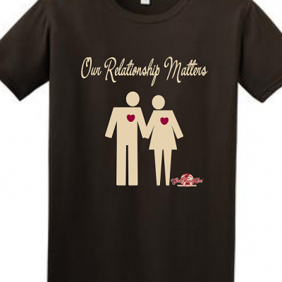 Our Relationship Matters dark brown tshirt