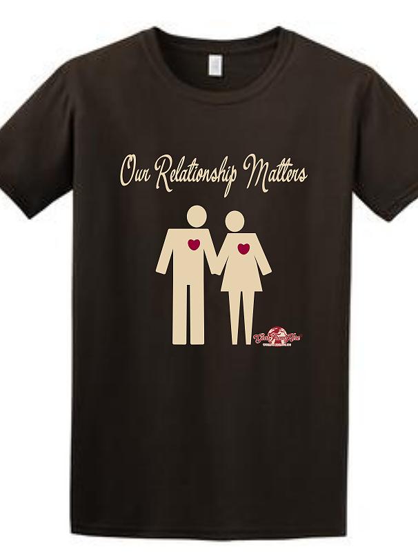 Our Relationship Matters dark brown tshirt